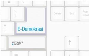 Sosyal Medya Çağının Yeni Kavramı: E-Demokrasi Nedir?